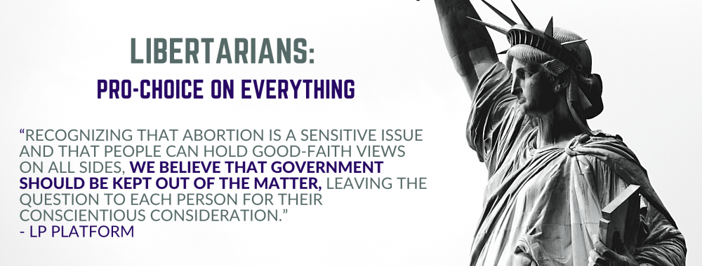 Libertarians: Pro-Choice On Everything